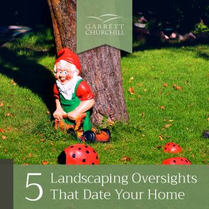 Read more about the article 5 Landscaping Oversights That Date Your Home